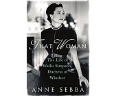 Szczegóły książki THAT WOMAN: THE LIFE OF WALLIS SIMPSON, DUCHESS OF WINDSOR