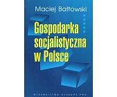 Szczegóły książki GOSPODARKA SOCJALISTYCZNA W POLSCE