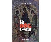 Szczegóły książki KIM JEST BÓG KTÓREGO DOTYKAM