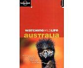 Szczegóły książki WATCHING WILDLIFE: AUSTRALIA (LONELY PLANET)
