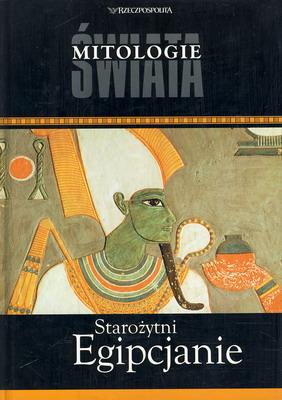 MITOLOGIE ŚWIATA - STAROŻYTNI EGIPCJANIE