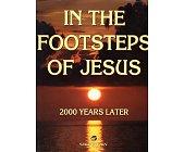 Szczegóły książki IN THE FOOTSTEPS OF JESUS. 2000 YEARS LATER