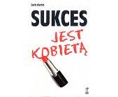 Szczegóły książki SUKCES JEST KOBIETĄ