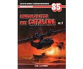 Szczegóły książki CONSOLIDATED PBY CATALINA - CZĘŚĆ 2 - MONOGRAFIE LOTNICZE NR 85