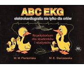 Szczegóły książki ABC EKG. ELEKTROKARDIOGRAFIA NIE TYLKO DLA ORŁÓW