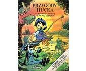 Szczegóły książki PRZYGODY HUCKA. LISEK VUK