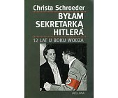 Szczegóły książki BYŁAM SEKRETARKĄ HITLERA