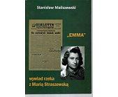 Szczegóły książki EMMA - WYWIAD RZEKA Z MARIĄ STRASZWSKĄ