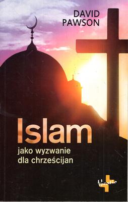 ISLAM JAKO WYZWANIE DLA CHRZEŚCIJAN