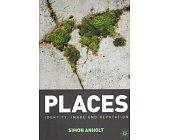 Szczegóły książki PLACES. IDENTITY, IMAGE AND REPUTATION