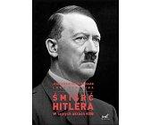 Szczegóły książki ŚMIERĆ HITLERA. W TAJNYCH AKTACH KGB