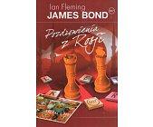 Szczegóły książki JAMES BOND 007. POZDROWIENIA Z ROSJI