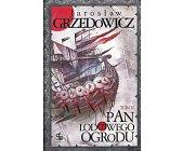 Szczegóły książki PAN LODOWEGO OGRODU - TOM 2 (Z AUTOGRAFEM)