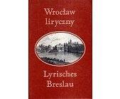 Szczegóły książki WROCŁAW LIRYCZNY. LYRISCHES BRESLAU