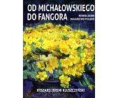 Szczegóły książki OD MICHAŁOWSKIEGO DO FANGORA