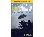 Szczegóły książki SZKOŁA FOTOGRAFOWANIA NATIONAL GEOGRAPHIC
