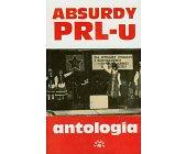 Szczegóły książki ABSURDY PRL - U - ANTOLOGIA