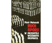 Szczegóły książki RUCH OPORU W PRZEMYŚLE WOJENNYM OKUPANTA