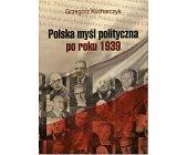 Szczegóły książki POLSKA MYŚL POLITYCZNA PO ROKU 1939
