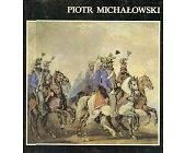Szczegóły książki PIOTR MICHAŁOWSKI