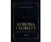 Szczegóły książki KORONA I KOBIETY. KRÓL KAZIMIERZ WIELKI BIGAMISTA