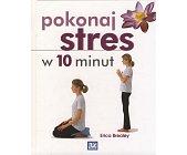 Szczegóły książki POKONAJ STRES W 10 MINUT