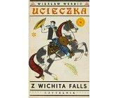 Szczegóły książki UCIECZKA Z WICHITA FALLS
