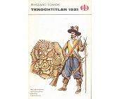 Szczegóły książki TENOCHTITLAN 1521 (HISTORYCZNE BITWY)