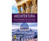 Szczegóły książki ARCHITEKTURA - PRZEWODNIK PO STYLACH