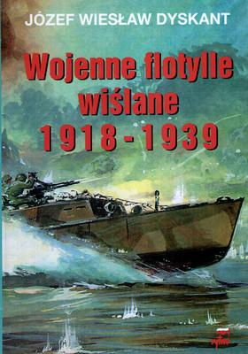 WOJENNE FLOTYLLE WIŚLANE 1918-1939