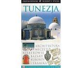Szczegóły książki TUNEZJA - PRZEWODNIK WIEDZY I ŻYCIA