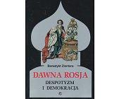 Szczegóły książki DAWNA ROSJA - DESPOTYZM I DEMOKRACJA