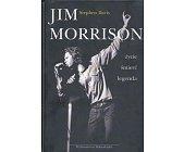 Szczegóły książki JIM MORRISON. ŻYCIE, ŚMIERĆ, LEGENDA