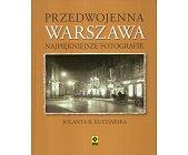 Szczegóły książki PRZEDWOJENNA WARSZAWA. NAJPIĘKNIEJSZE FOTOGRAFIE