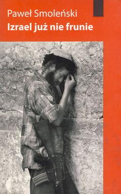 IZRAEL JUŻ NIE FRUNIE (CZARNE REPORTAŻ)