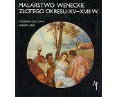 Szczegóły książki MALARSTWO WENECKIE ZŁOTEGO OKRESU XV - XVIII WIEKU