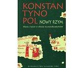 Szczegóły książki KONSTANTYNOPOL - NOWY RZYM