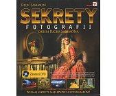 Szczegóły książki SEKRETY FOTOGRAFII OKIEM RICKA SAMMONA