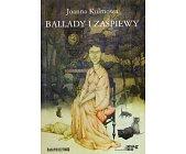 Szczegóły książki BALLADY I ZAŚPIEWY