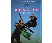 Szczegóły książki KUNG - FU DROGA MISTRZÓW
