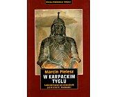 Szczegóły książki W KARPACKIM TYGLU. SUBIEKTYWNY PRZEWODNIK PO HISTORII RUMUNII