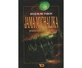 Szczegóły książki JAMA MICHALIKA. PRZEWODNIK LITERACKI