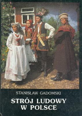 c534e66ba2fd39 STANISŁAW GADOMSKI - STRÓJ LUDOWY W POLSCE :: Antykwariat ...