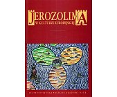 Szczegóły książki JEROZOLIMA W KULTURZE EUROPEJSKIEJ
