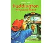 Szczegóły książki PADDINGTON WYRUSZA DO MIASTA