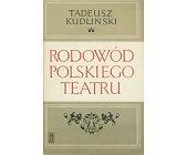 Szczegóły książki RODOWÓD POLSKIEGO TEATRU
