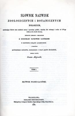 SŁOWNIK NAZWISK ZOOLOGICZNYCH I BOTANICZNYCH POLSKICH - 2 TOMY