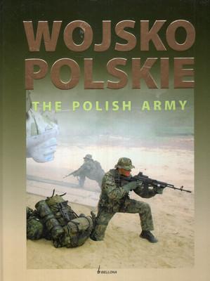 WOJSKO POLSKIE. THE POLISH ARMY (WERSJA DWUJĘZYCZNA)