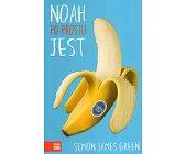 Szczegóły książki NOAH PO PROSTU JEST