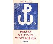 Szczegóły książki POLSKA WALCZĄCA W OCZACH CIA